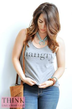 THINK LIKE A BOSS LADY, created by Lisa Tufano   The Hangry Tee with a Cause!   http://thinklikeabosslady.com
