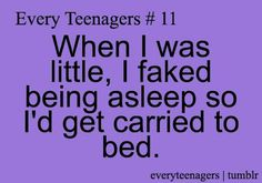 This one time my little sister was being carried to bed, and she secretly peered over my dad's shoulder with an evil grin given to me