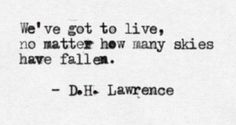 Poem Quotes, Quotable Quotes, Lyric Quotes, Life Quotes, Pretty Words, Beautiful Words, Dh Lawrence, Aesthetic Words, Literary Quotes