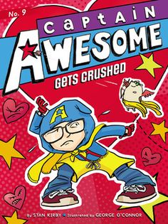 """Read """"Captain Awesome Gets Crushed"""" by Stan Kirby available from Rakuten Kobo. Captain Awesome and Nacho Cheese Man must battle the evil forces of pink and love in this Valentine's Day adventure. New Children's Books, Cool Books, Book Character Day, Valentines Day Book, Books For Boys, Chapter Books, Book Characters, Nonfiction Books, Crushes"""