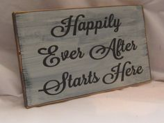 Happily Ever After Starts Here Rustic Wedding Sign Distressed & Antiqued. $19.95, via Etsy.