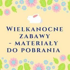 Nauczyć Ich Latać: Wielkanocne zabawy - pomysły do zajęć, materiały do pobrania Aa School, School Clubs, Learn Polish, Montessori Art, Autumn Activities, Infant Activities, Kindergarten, Crafts For Kids, Easter