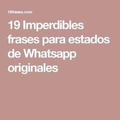 19 Imperdibles frases para estados de Whatsapp originales