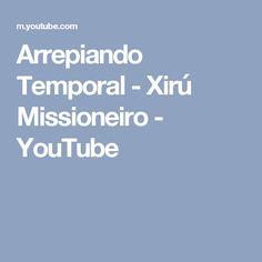 Arrepiando Temporal - Xirú Missioneiro - YouTube