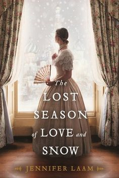 Historical Fiction 2018. A young woman becomes the bride of her favorite poet, Pushkin - but they definitely do not live happily ever after. The Lost Season of Love and Snow by Jennifer Laam
