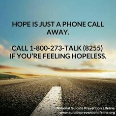 Hope is just a phone call away.