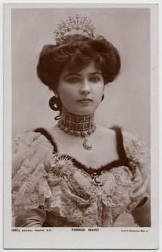 Edwardian Actress Fannie Ward.  Look at the jewelry.