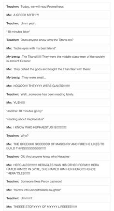 """This is so me I'm studying Greek myths in class wow it's awesome when my teacher asked who Hercules was I said he was """"the Starbucks of Ancient Greece""""and she just started to laugh and said Percy Jackson.so i nodded and said Percy Jackson"""