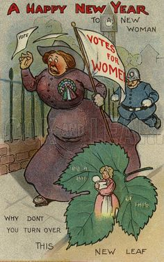 """A Happy New Year to a New Woman"" You could ""turn over a new leaf"", get married, and have a baby!. Anti-suffragette postcard."