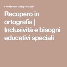 Recupero in ortografia   Inclusività e bisogni educativi speciali