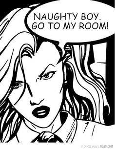 "Comic Girls Say ""Naughty Boy  go back to my room! "" #blackwhitePopArt #comic"