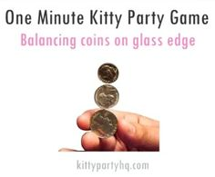 Hello Ladies ! Balance is art ! Another fun table game to share with you all. Let's test your fellow kitties on balance coins on the edges of glass! The time limit is one minute for this game. An easy to arrange and fun to play kitty party one minute game. Have Fun !