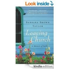 """Leaving Church by Barbara Brown Taylor (605kb/277p) #Kindle #FirstLine: """"The night that Ed and I decided to leave Atlanta, we were nearing the end of our evening walk when a fire engine tore by with lights flashing and siren howling."""""""