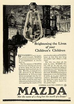 GE Mazda light bulb advertising in 1915 stressed enlightenment and durability…