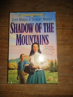 Shadow Of The Mountains Lynn Morris and Gilbert Morris Book #2 Cheny Duvall M.D. Series Hardback