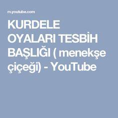 KURDELE OYALARI TESBİH BAŞLIĞI ( menekşe çiçeği) - YouTube