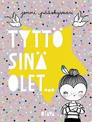 Tyttö, sinä olet...   Suomalainen.com