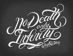 no death and only infinity..... http://abduzeedo.com/typography-mania-166