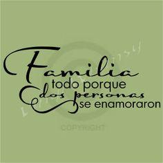 spanish Family Love Quotes | Spanish Quote - Familia Todo Porque Dos Personas Enamoraron/ Family ...