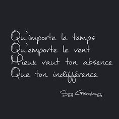 no matter what the weather is, what the wind carries, better your absence, than your indifference. Image Citation, Quote Citation, Best Quotes, Love Quotes, Words Quotes, Sayings, Motivational Quotes, Inspirational Quotes, French Quotes