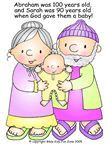 Abraham Sarah and baby Isaac  pages, bulletin board pictures, coloring pages and crafts.