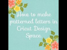 Courtney Lane Designs: How to make patterned letters using Cricut Design space.