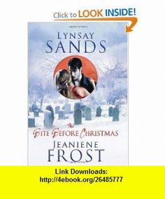 The Bite Before Christmas (9780062014078) Lynsay Sands, Jeaniene Frost , ISBN-10: 0062014072  , ISBN-13: 978-0062014078 ,  , tutorials , pdf , ebook , torrent , downloads , rapidshare , filesonic , hotfile , megaupload , fileserve