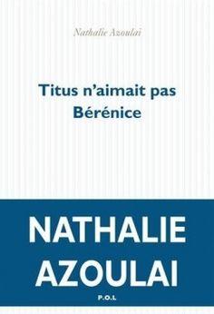 """""""Titus n'aimait pas Bérénice"""" ...le livre qui m'a donné envie de relire l'oeuvre de Racine !"""