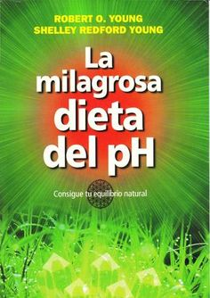Robert O. Young: La milagrosa dieta del pH / The pH Miracle : Consigue tu equilibrio natural / Balance Your Diet, Reclaim Your Health (Paperback); Online Library, Books To Read Online, Vida Natural, Diet Reviews, Alkaline Foods, World Of Books, Robert Redford, Dont Understand, New Tricks