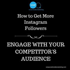 PRO TIP --> HOW TO GET MORE INSTAGRAM FOLLOWERS  ENGAGE WITH YOUR COMPETITOR'S AUDIENCE Tread carefully here but seek out other businesses in your niche follow their followers and start engaging with their content.  http://ift.tt/1H6hyQe Facebook/smpsocialmediamarketing Twitter @smpsocialmedia