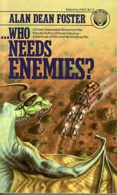alan dean foster who needs enemies - Bing Images Tim Powers, Classic Sci Fi Books, Rock And Roll History, Alan Dean Foster, Book Cover Art, Book Covers, Book Art, 12th Book, Science Fiction Books