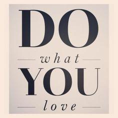 Preciously Me blog : Do what you love
