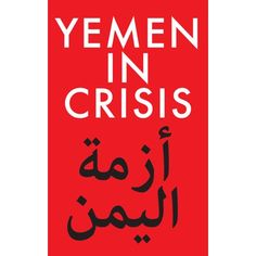 Yemen in Crisis : Road to War Arab World, Arab Spring, One Sided, Rebel, Politics, Walmart, War, People, Products