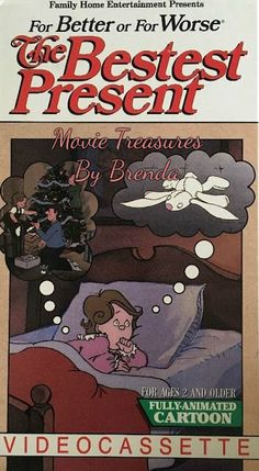 Lynn Johnston's popular comic strip For Better or For Worse television Christmas show: The Bestest Present .