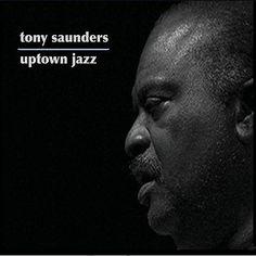 Tony Saunders publica Uptown Jazz