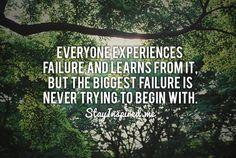 """""""Todos experimentan fracasos y aprenden de ellos. Pero el peor fracaso es no tratar nunca desde el principio"""""""