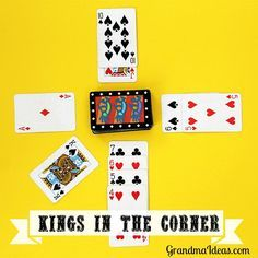 Kings in the Corner. I loved playing this card game with my grandma when I was a kid!