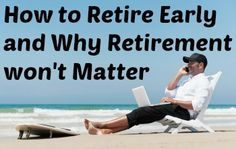 How to retire early and why #retirement won't matter when you do! Find out how to set up a 'retire early' fund and make a five-figure salary on your hobby-job. Personal Finance tips, #finance