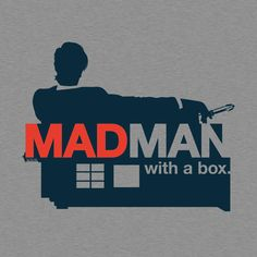 Check out this awesome 'Madman+With+a+Box' design on TeePublic! http://bit.ly/YuLyMn