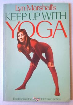 1976: Keep Up With Yoga by Lyn Marshall  (vintage yoga book) ...... #vintageyoga #yogahistory #1970s #yogabook #vintagebook #yoga