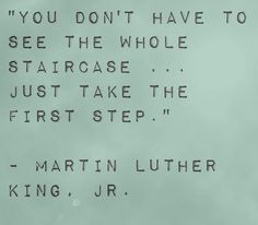 Such a great quote. I can't plan and control everything, just take the first steps and have faith that things will work out the way they're supposed to.