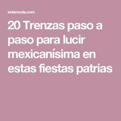 20 Trenzas paso a paso para lucir mexicanísima en estas fiestas patrias