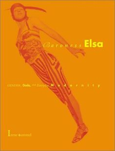Baroness Elsa: Gender, Dada, and Everyday Modernity--A Cultural Biography by Irene Gammel. $10.80. Publication: August 29, 2003. Publisher: The MIT Press (August 29, 2003). Author: Irene Gammel. Save 60% Off!