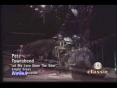 ▶ Pete Townshend-Let my love open the door - YouTube. Absolutely adore this song! Townshend is god, not Clapton, lol!