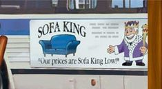 Furniture stores tagline - Our prices are Sofa King low - was just banned by the Advertising Standards Agency in the UK. Pity, because this is a far cleverer use of vernacular than Unilevers F**k the Diet slogan (see earlier posting). Funny Commercials, Funny Ads, Funny Signs, Funny Jokes, Hilarious, Sofa King, Cartoon Jokes, Commercial Ads, Great Ads
