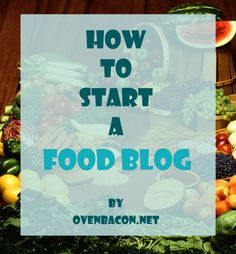 How to Start a Food Blog – Easy Step by Step