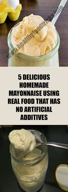 5 DELICIOUS HOMEMADE MAYONNAISE USING REAL FOOD THAT HAS NO ARTIFICIAL ADDITIVES