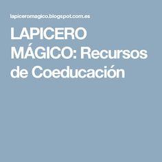 LAPICERO MÁGICO: Recursos de Coeducación