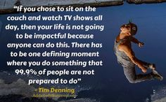 Tim Denning Quote - One Defining Moment