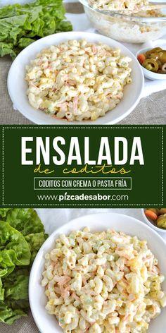 Ensalada de coditos con crema. Good Healthy Recipes, Veggie Recipes, Baby Food Recipes, Pasta Recipes, Mexican Food Recipes, Salad Recipes, Chicken Recipes, Cooking Recipes, Ethnic Recipes